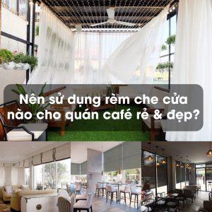 nen-su-dung-rem-che-nao-cho-quan-cafe